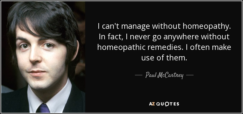 quote-i-can-t-manage-without-homeopathy-in-fact-i-never-go-anywhere-without-homeopathic-remedies-paul-mccartney-81-48-36